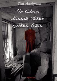 Ur tidens dimma växer spöken fram : en kriminalroman