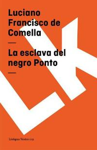 La Esclava Del Negro Ponto/the Slave of Black Ponto