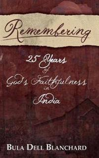 Remembering: 25 Years of God's Faithfulness in India