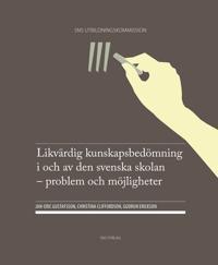 Likvärdig kunskapsbedömning i och av den svenska skolan : problem och möjligheter