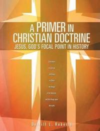 A Primer in Christian Doctrine