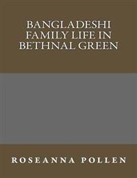 Bangladeshi Family Life in Bethnal Green