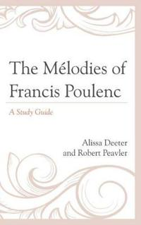 The Mélodies of Francis Poulenc: A Study Guide
