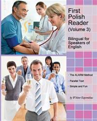 First Polish Reader (Volume 3): Bilingual for Speakers of English
