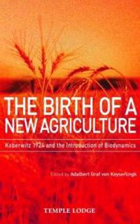 The Birth of a New Agriculture: Koberwitz 1924 and the Introduction of Biodynamics
