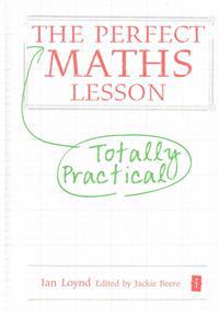 The Perfect Totally Practical Maths Lesson