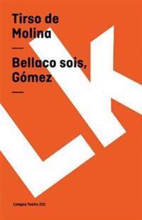 Bellaco Sois, Gomez/ The Evil, Gomez