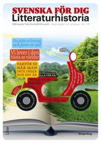 Svenska för dig - Litteraturhistoria - 100 texter från forntid till nutid - lässtrategier och analyser åk 7-9