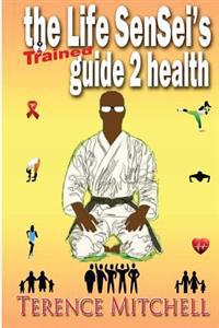 The Life Sensei's Guide 2 Health