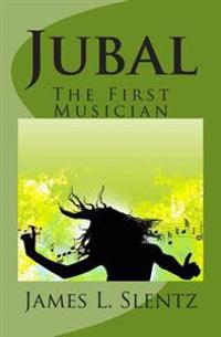 Jubal: The First Musician
