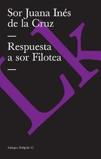Respuesta a Sor Filotea / Reply to Sor Filotea