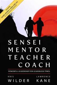 Sensei Mentor Teacher Coach: Powerful Leadership for Leaderless Times