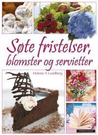 Søte fristelser, blomster og servietter - Helene S. Lundberg | Ridgeroadrun.org
