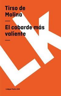 El Cobarde Mas Valiente/ The Cowardly more Brave