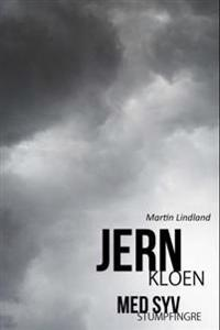 Jernkloen med syv stumpfingre - Martin Lindland | Ridgeroadrun.org