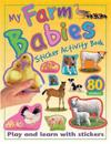 My Farm Babies Sticker Activity Book: Play and Learn with Stickers