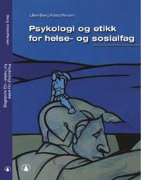 Psykologi og etikk for helse- og sosialfag - Lillevi Berg Kristoffersen   Inprintwriters.org