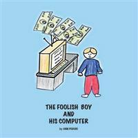 The Foolish Boy and His Computer