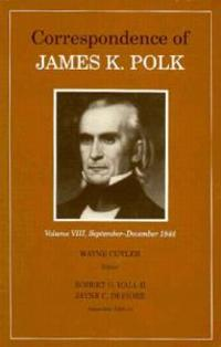 Corr James K Polk Vol 8: James K