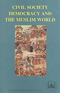 Civil Society, Democracy and the Muslim World : Papers Read at a Conference Held at the Swedish Research Institute in Istanbul, 28-30 October, 1996