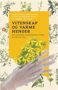 Vitenskap og varme hender - Bente Gullveig Alver, Tove Ingebjørg Fjell, Teemu Ryymin | Inprintwriters.org