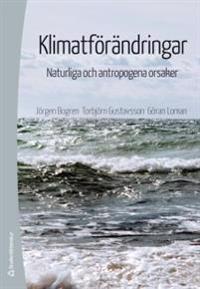 Klimatförändringar - Naturliga och antropogena orsaker