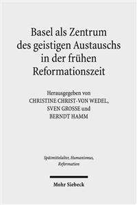 Basel ALS Zentrum Des Geistigen Austauschs in Der Fruhen Reformationszeit