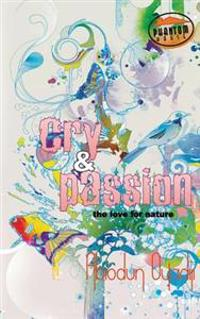 Cry and Passion: Passion for Existence