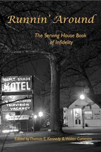 Runnin' Around: The Serving House Book of Infidelity