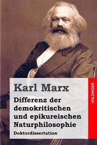 Differenz Der Demokritischen Und Epikureischen Naturphilosophie: Doktordissertation