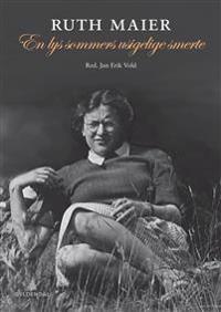 En lys sommers usigelige smerte - Ruth Maier | Ridgeroadrun.org