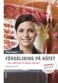 Försäljning på nätet, Lösningar (Näthandel B): - från affärsidé till färdig nätbutik!