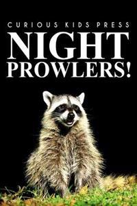 Night Prowlers! - Curious Kids Press: (Picture Book, Children's Book about Animals, Animal Books for Kids 5-7)