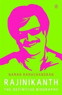 Rajinikanth - the definitive biography