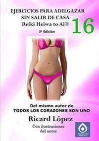 Ejercicios para adelgazar sin salir de casa Reiki Heiwa to Ai (R)