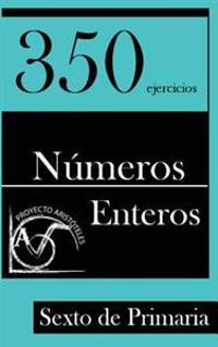 350 Ejercicios de Numeros Enteros Para Sexto de Primaria