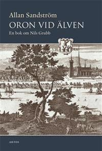 Oron vid älven : en bok om Nils Grubb