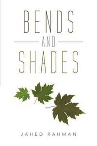 Bends and Shades