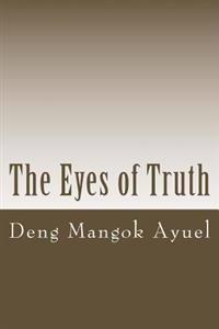The Eyes of Truth: Slavery, Street Life and Child Soldier in the Sudan