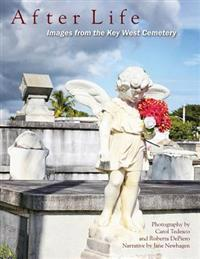 After Life: Images from the Key West Cemetery