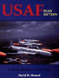 USAF Plus Fifteen: A Photo History 1947-1962