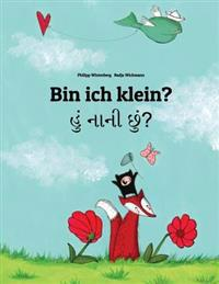 Bin Ich Klein? Hum Nani Chum?: Kinderbuch Deutsch-Gujarati (Zweisprachig/Bilingual)