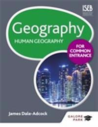 Geography for Common Entrance: Human Geography