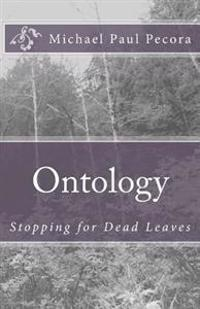 Ontology: Stopping for Dead Leaves