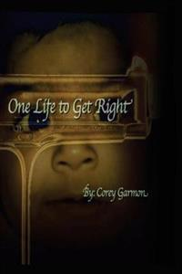 One Life to Get Right: (Internal Struggle)