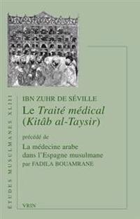 Le Traite Medical (Kitab Al-Taysir)