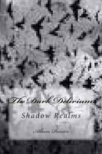 The Dark Delirium: Shadow Realms