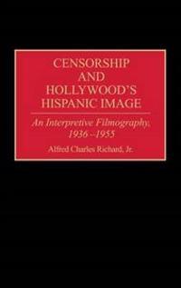 Censorship and Hollywood's Hispanic Image