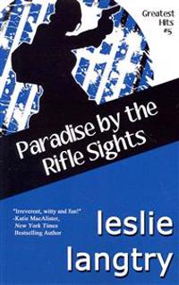 Paradise by the Rifle Sights: Greatest Hits Mysteries Book #5