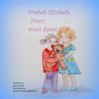 Scarlett Elizabeth Nancy Wont Share !